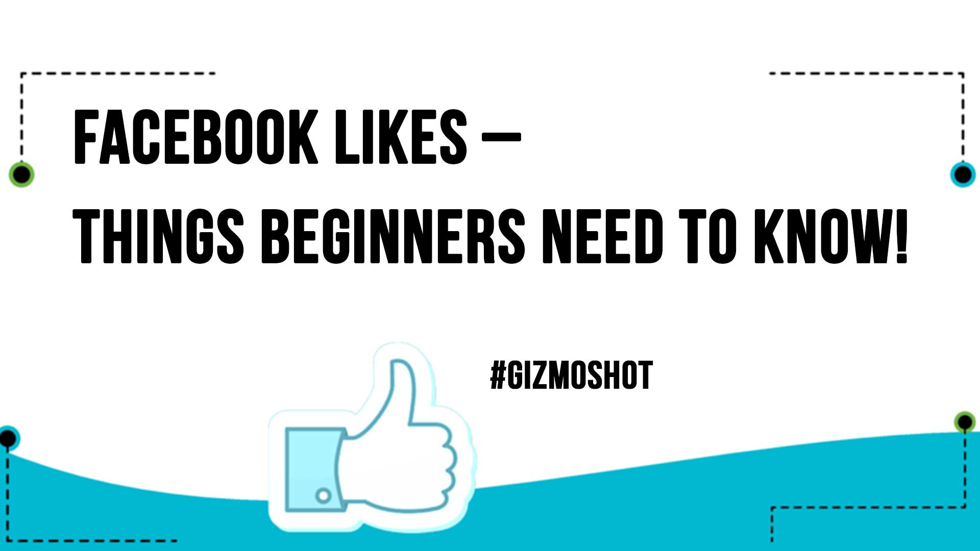 Facebook Likes Things Beginners Need To Know 1