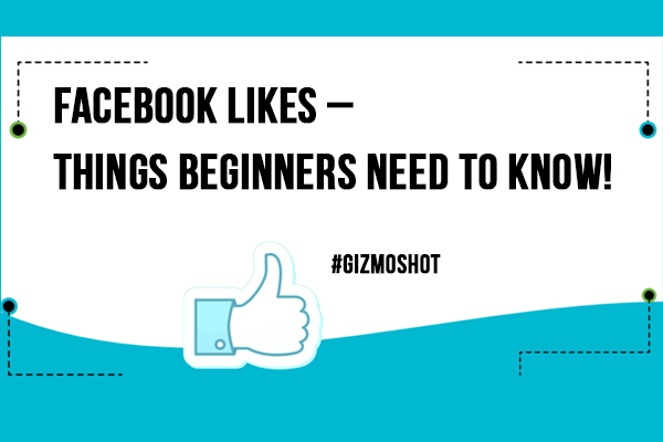 Facebook Likes – Things Beginners Need To Know!